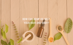 How Can Hemp Oil Help Your Hair and Body?